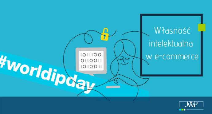 Własność intelektualna w e-commerce, czyli co powinniśmy wiedzieć prowadząc działalność w sieci
